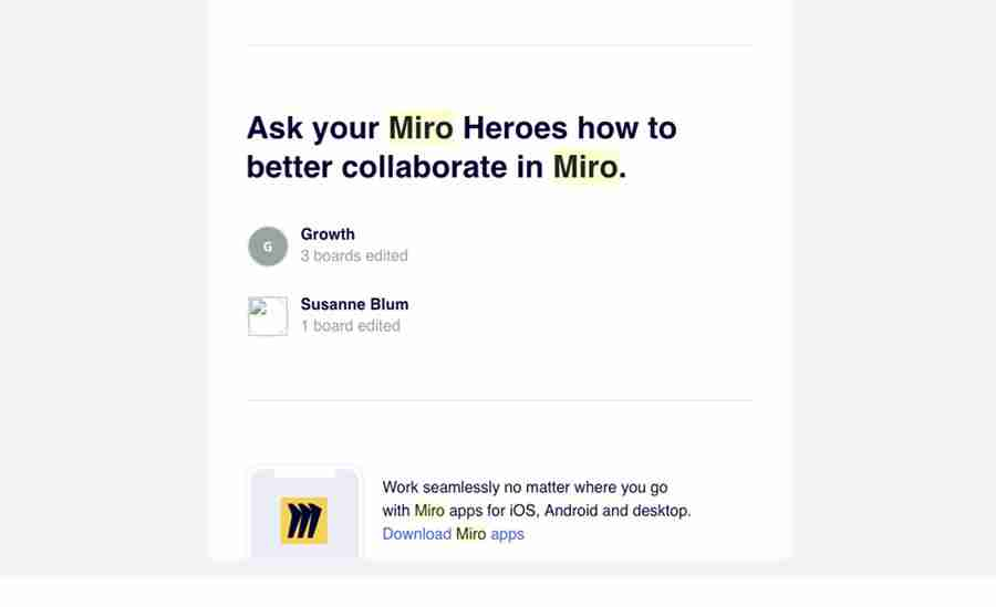 But it also tries to help figure out how to better use their service. Go ask your top contributors on how to improve your work. If your workshops improve – you will stick longer to Miro.